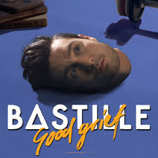 bastille good grief